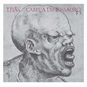 Cabeça Dinossauro - Titãs - 1986