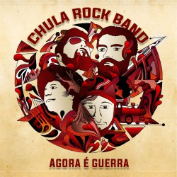 """Chula Rock Band - Reprodução da Capa do disco """"Agora é Guerra"""""""