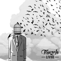 """Tangelo - Reprodução da capa do disco """"Livre"""""""