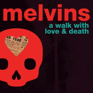 "Melvins - Capa de ""A Walk With Love and Death"""