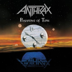 Persistence of Time - Anthrax - 1990